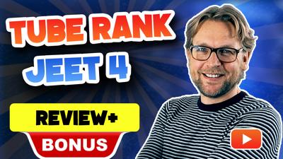 Tube Rank Jeet 4 review and bonuses