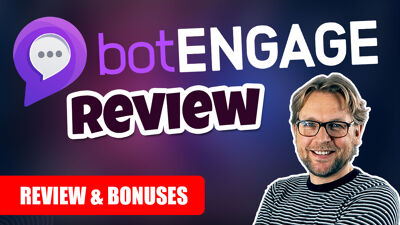 BotEngage Review & Bonuses