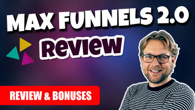 MaxFunnels 2.0 Review And Bonuses