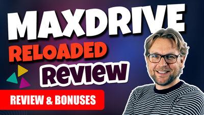 MaxDrive Reloaded Review & Bonuses